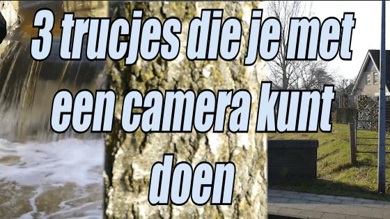 3 trucjes die je met een camera kunt doen