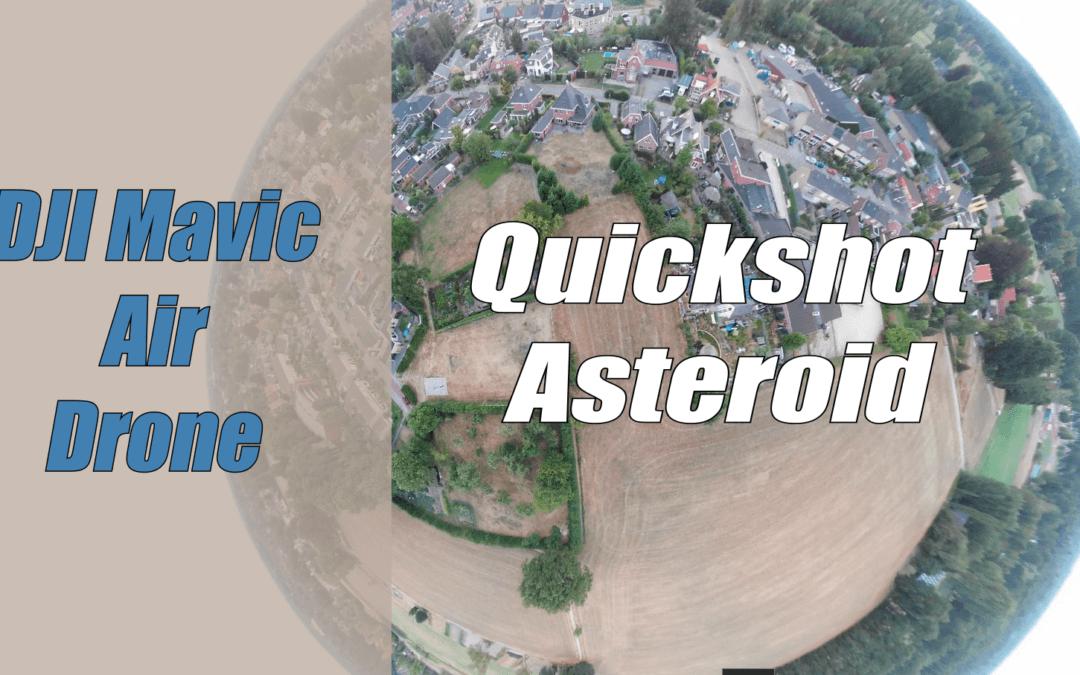 Vliegen met de DJI Mavic Air Drone – Quickshot Asteroid